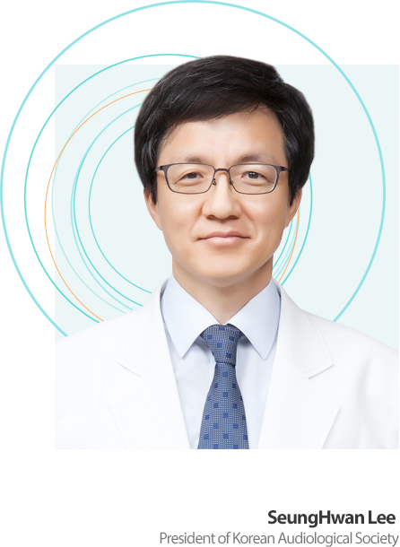 Seung Hwan, Lee : President of Korean Audiological Society